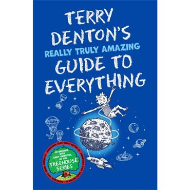 Terry Denton Terry Denton's Really Truly Amazing Guide to Everything