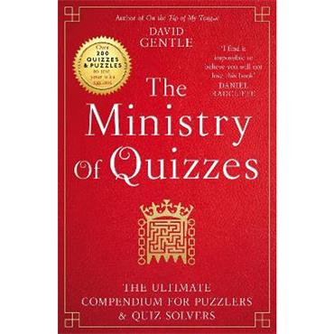 David Gentle The Ministry of Quizzes: The Ultimate Compendium for Puzzlers and Quiz-solvers