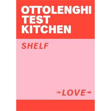 Yotam Ottolenghi, Noor Murad & Ottolenghi Test Kitchen Ottolenghi Test Kitchen: Shelf Love