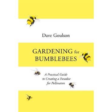 Dave Goulson Gardening for Bumblebees