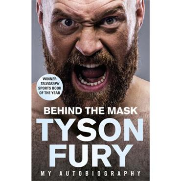 Tyson Fury Behind the Mask: My Autobiography