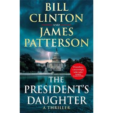 Bill Clinton & James Patterson The President's Daughter