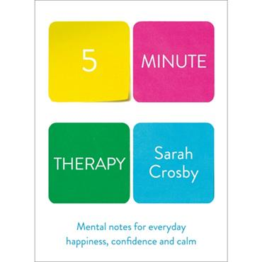 Sarah Crosby Five Minute Therapy