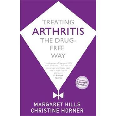 Margaret Hills & Christine Horner Treating Arthritis: The Drug Free Way