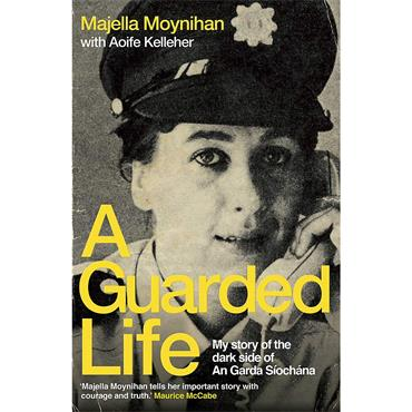 A Guarded Life - Majella Moynihan