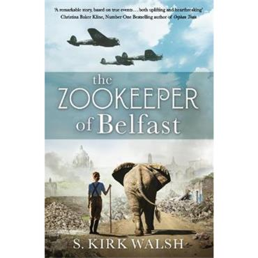 S. Kirk Walsh The Zookeeper of Belfast