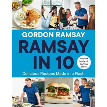 Gordon Ramsay Ramsay in 10: Delicious Recipes Made in a Flash