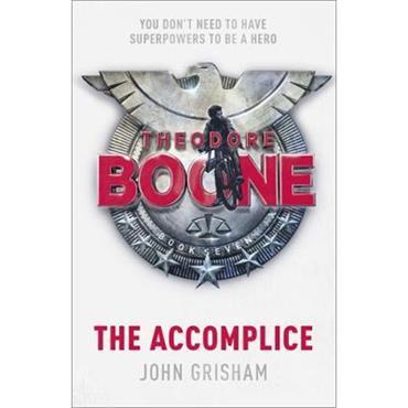 John Grisham The Accomplice (Theodore Boone, Book 7)