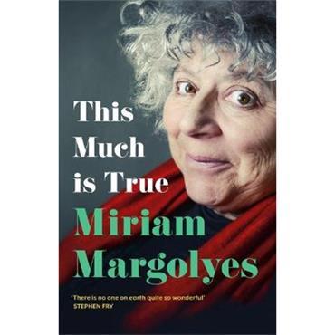 Miriam Margolyes This Much is True