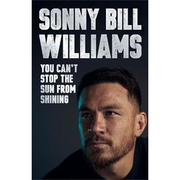 Sonny Bill Williams You Can't Stop The Sun From Shining