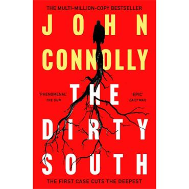 John Connolly The Dirty South: Witness the becoming of Charlie Parker