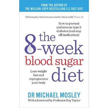 Dr. Michael Mosley The 8-Week Blood Sugar Diet