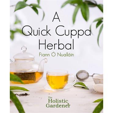 Fiann Ó Nualláin A Quick Cuppa Herbal