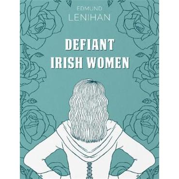 Eddie Lenihan Defiant Irish Women