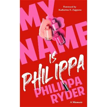 Philippa Ryder My Name is Philippa