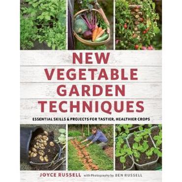 Joyce Russell New Vegetable Garden Techniques