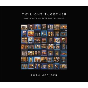 Ruth Medjber Twilight Together: Portraits of Ireland at Home