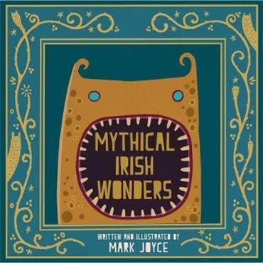 Mark Joyce Mythical Irish Wonders