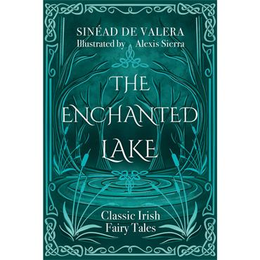 The Enchanted Lake: Classic Irish Fairytales  - Sinéad De Valera