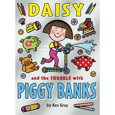 Kes Gray Daisy and the Trouble with Piggy Banks
