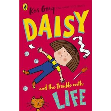 Kes Gray Daisy and the Trouble with Life