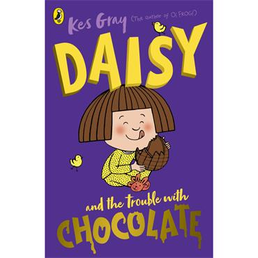 Kes Gray Daisy and the Trouble with Chocolate