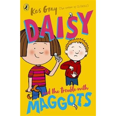 Kes Gray Daisy and the Trouble with Maggots