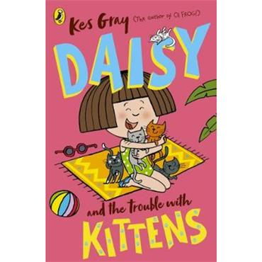 Kes Gray Daisy and the Trouble with Kittens