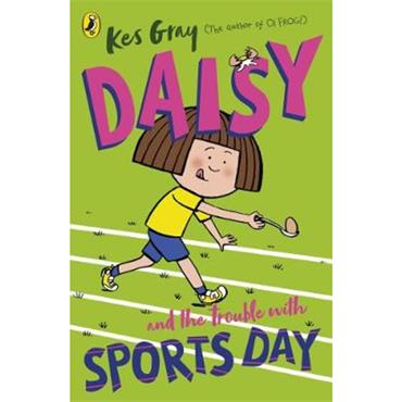 Kes Gray Daisy and the Trouble with Sports Day
