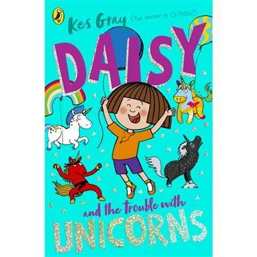 Kes Gray Daisy and the Trouble With Unicorns