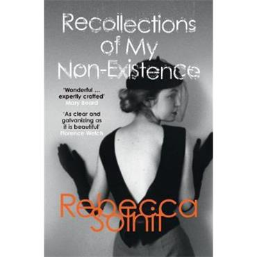 Rebecca Solnit Recollections of My Non-Existence (Paperback)