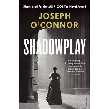 Shadowplay - Joseph O'Connor