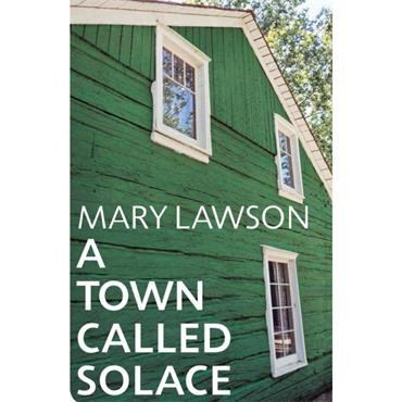 Mary Lawson A TOWN CALLED SOLACE