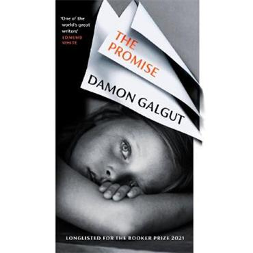 Damon Galgut The Promise: LONGLISTED FOR THE BOOKER PRIZE 2021
