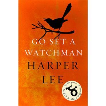 Harper Lee Go Set a Watchman: Harper Lee's sensational lost novel