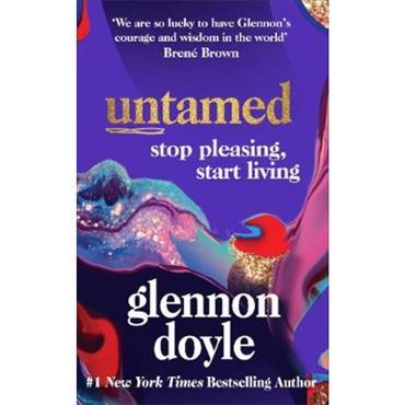 Glennon Doyle Untamed: Stop Pleasing, Start Living
