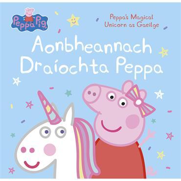 Shanna Ní Rabhartaigh Aonbheannach Draíochta Peppa (Peppa's Magical Unicorn)