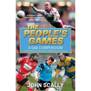 John Scally The People's Game: A GAA Compendium