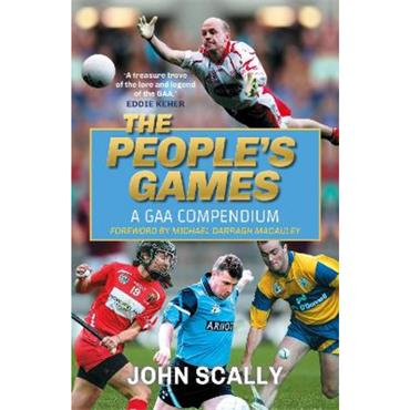 John Scally The People's Games:  A  GAA  Compendium