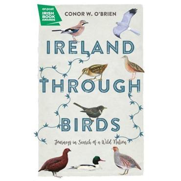 Ireland Through Birds - Conor W. O'Brien