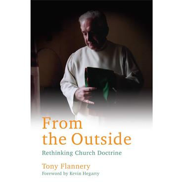 From the Outside: Rethinking Church Doctrine  - Tony Flannery