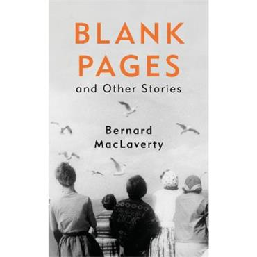 Bernard Mac Laverty Blank Pages and Other Stories