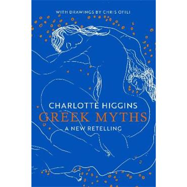 Charlotte Higgins Greek Myths: A New Retelling