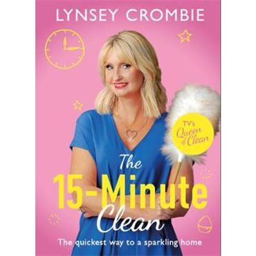 Lynsey Crombie Queen of Clean - The 15-Minute Clean