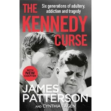 James Patterson The Kennedy Curse: The shocking true story of America's most famous family