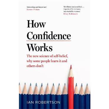 Ian Robertson How Confidence Works