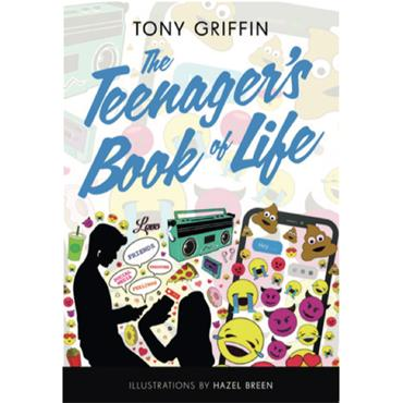 Tony Griffin The Teenager's Book of Life--Signed Copies Available
