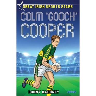 Donny Mahoney Colm 'Gooch' Cooper: Great Irish Sports Stars