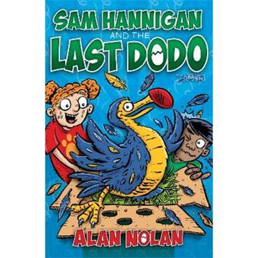 Alan Nolan Sam Hannigan and the Last Dodo