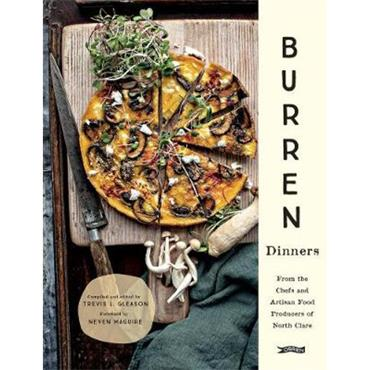 Trevis L. Gleason Burren Dinners: From the Chefs and Artisan Food Producers of North Clare